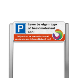 Parkeerplaats entreebord type TS3 Aluminium geborstelde staanders + eigen ontwerp Parkeerbord, parkeerplaats, unit, full, color, colour, eigen, ontwerp, luxe, staanders, aluminium, logo, beeldmateriaal