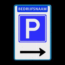 Parkeerbord Parkeren eigen terrein (bedrijfs)naam + pijlverwijzing Parkeerbord E4 met bedrijfsnaam & pijl bedrijfsnaam, e4, parkeerbord, pijl,