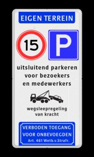 Parkeerbord Eigen terrein + RVV E04 & A01-15 + 3 vrij invoerbare tekstregels + wegsleepregeling + verboden toegang art. 461 Parkeerbord eigen terrein E04/A01-15 + eigen tekst verboden toegang artikel 461, eigen terrein,  parkeerterrein, parkeren, prive,  E4, bezoekers, medewerkers,