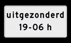 Verkeersbord Geldt niet van 19-6h Verkeersbord RVV OB203p - Onderbord - Geldt alleen voor periode OB203p eigen tekst, wit bord, OB206, periode, geldig, OB201