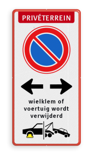 Product Priveterrein + RVV E1 + eigen tekstregels + pijlen + wielklem + wegsleepregeling Parkeerverbod RVV E1 + Priveterrein + eigen tekst | Wielklemregeling + Wegsleepregeling verboden toegang artikel 461, eigen terrein, parkeerterrein, parkeerverbod