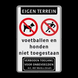 Informatiebord Eigen Weg verboden voor honden en om te voetballen + verboden toegang onbevoegden Informatiebord - Eigen Weg verboden voor honden en om te voetballen Veilige buurt, niet voeren, ratten, rattenplaag, pas op, let op