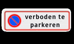 Parkeerplaatsbord Prive parkeerplaats verboden te parkeren RVV E01 Parkeerplaatsbord RVV E01 +  Eigen tekst parkeerbord, stalen paal, robuust, hufterproof, sterk, directie, E4