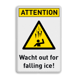 Waarschuwingsbord Watch out for falling ice Waarschuwingsbord - Watch out for falling ice veiligheidsbord, waarschuwing, nen, iso, richtlijnen, heftruck, gevaar, industrie, voertuigen