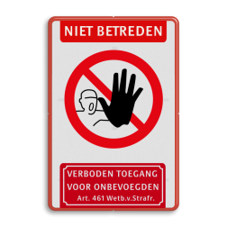 Product Niet betreden bord + verboden toegang voor onbevoegden Niet betreden bord - verboden toegang voor onbevoegden verboden, toegang, onbevoegden, artikel  461, prive, terrein, eigen, priveterrein, no acces, niet, betreden