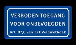 Verkeersbord VERBODEN TOEGANG VOOR ONBEVOEGDEN - Art. 87,8 van het Veldwetboek Verkeersbord verboden toegang voor onbevoegden art.87,8 BT01 eigen terrein, privé terrein, verboden, BT02, toegang, artikel, 461
