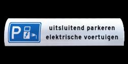Parkeerbord Parkeerbord voor biggenrug gereserveerd bezoekers bedrijfsnaam of met eigen tekst Parkeerbord voor betonrand / biggenrug - Elektrische voertuigen - breedte 600mm parkeer, biggenrug, parkeer, rug, varkensrug, kop, parkeerplaats, reflecterend, elektrische, voertuigen