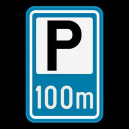 Verkeersbord F59a: Dit verkeersbord kondigt een parking aan. Hier word ook de afstand tot aan de parking vermeld. Verkeersbord SB250 F59a - Aankondiging van een parking F59a