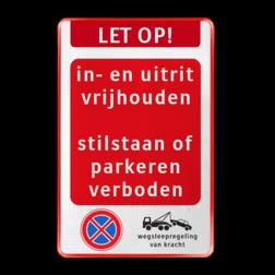 Verkeersbord in- en uitrit vrijhouden - stilstaan of parkeren verboden + RVV E02 + Wegsleepregeling Verkeersbord - Inrit/uitrit vrijhouden - parkeren/stilstaan verboden - E02 + WSR stilstaan, stil, staan, verboden, e2, e02, inrit, uitrit, vrijhouden, vrijlaten, opstelplaats, brandweer
