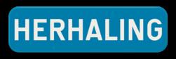Verkeersbord GVI: Dit verkeersbord geeft aan dat het een herhaling is van bovenstaand verkeersbord. Verkeersbord SB250 G type VI - Herhaling GVI