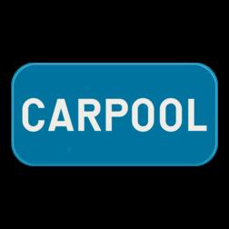 Verkeersbord GVIId: Dit verkeersbord is een aanvulling op een parkeerbord. In dit geval carpool. Verkeersbord SB250 G type VIId - Aanvulling op verkeersborden voor stilstaan en parkeren GVIId