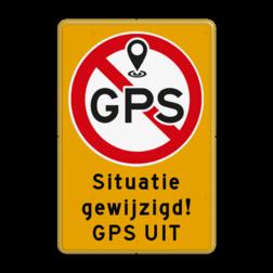 Informatiebord - Situatie gewijzigd - GPS uitschakelen Tekstbord, WIU bord, tijdelijke verkeersmaatregelen, werk langs de weg, omleidingsborden, tijdelijk bord, werk in uitvoering, 3 regelig bord, J16