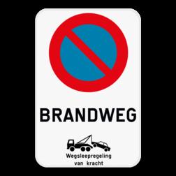 Product Parkeerverbod E1 + brandweg + wegsleepregeling of met je eigen tekst Parkeerverbod E1 + brandweg + wegsleepregeling
