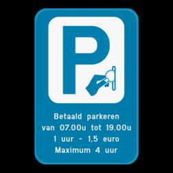 Product Parkeerbord Betaald parkeren met je eigen tekst Parkeerbod Betaal parking met eigen tekst