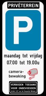 Parkeerbord Privéterrein - E9 - je eigen tekst - camerabewaking - verboden toegang voor onbevoegden artikel 87.8 van het veldwetboek Parkeerbord Privéterrein - camerabewaking - verboden toegang