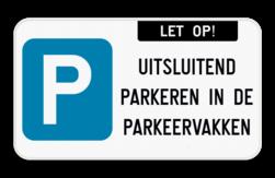 Parkeerbord Parkeerbord - E9 - Let op! + Je eigen tekst naar keuze Parkeerbord - E9 - let op! + eigen tekst