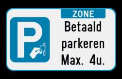 Parkeerbord Parkeerbord - betaald parkeren - Je eigen tekst naar keuze Parkeerbord - zone betaald parkeren - eigen tekst