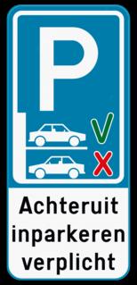 Parkeerbord Achteruit inparkeren verplicht + je eigen tekst Parkeerbord Achteruit inparkeren verplicht + eigen tekst
