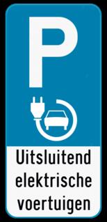 Parkeerbord Parkeervbord E9 elektrisch opladen + je eigen tekst Parkeerbord E9 elektrisch laden + eigen tekst