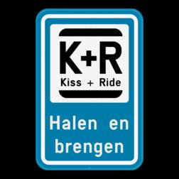 Product Parkeerbord Kiss+Ride - Halen en brengen. Of vul aan met je eigen tekst. Parkeerbod Kiss&Ride - Halen en brengen