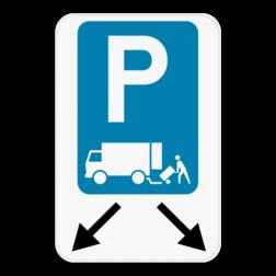 Parkeerbord Parkeerbord laden en lossen met pijlaanduiding. Parkeerbord Laden en lossen + pijlaanduiding