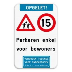 Bord Opgelet - Spelende kinderen - Snelheidsbeperking - eigen tekst - Verboden toegang voor onbevoegden Art. 87,8 van het Veldwetboek. Bord Opgelet - Spelende kinderen - C43 - eigen tekst