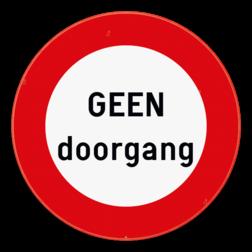 Verkeersbord Verkeersbord C3 - Geen doorgang of met je eigen tekst Verkeersbord C3 - GEEN doorgang