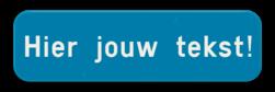 Tekstbord blauw/wit - 2 tekstregels