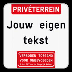 Informatiebord Informatiebord - Boventekst -Jouw eigen tekst - Verboden toegang voor onbevoegden volgens artikel 87,8 van het veldwetboek Informatiebord - Boventekst - Eigen tekst - Verboden toegang