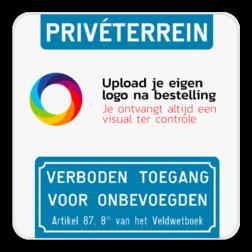 Informatiebord Informatiebord - PRIVÉTERREIN -Jouw eigen logo - Verboden toegang voor onbevoegden volgens artikel 87,8 van het veldwetboek Informatiebord - Privéterrein - Eigen logo - Verboden toegang