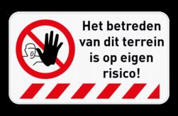 Informatiebord - Verboden toegang - Op eigen risico