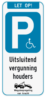 Parkeerbord enkel mindervaliden + wegsleepregeling