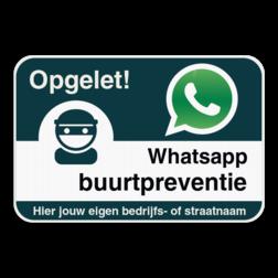 WhatsAppbord met jouw straatnaam Whats App, WhatsApp, watsapp, preventie, attentie, buurt, wijkpreventie, straatpreventie, dorppreventie