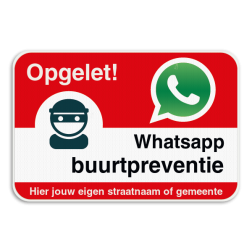 WhatsAppbord - Opgelet - jouw straat of gemeente Whats App, WhatsApp, watsapp, preventie, attentie, buurt, wijkpreventie, straatpreventie, dorppreventie