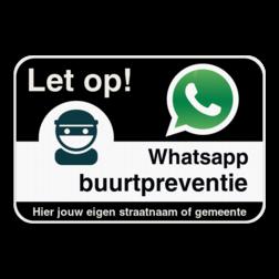 WhatsAppbord - Let op! - jouw straat of gemeente Whats App, WhatsApp, watsapp, preventie, attentie, buurt, wijkpreventie, straatpreventie, dorppreventie