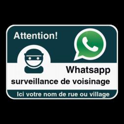 WhatsAppbord met jouw straatnaam - Franstalig Whats App, WhatsApp, watsapp, preventie, attentie, buurt, wijkpreventie, straatpreventie, dorppreventie