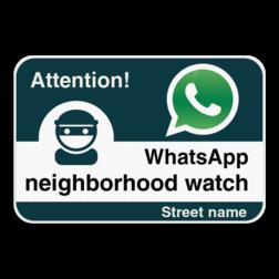 WhatsAppbord met jouw straatnaam - Engels Whats App, WhatsApp, watsapp, preventie, attentie, buurt, wijkpreventie, straatpreventie, dorppreventie