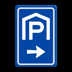 Verkeersbord Ga naar rechts voor overdekt parkeren Verkeersbord RVV BW202 met aanpasbare pijlrichting BW202 parkeergarage, parkeerplek, parkeerplaats, overdekt parkeren, BW202
