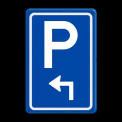 Verkeersbord Ga naar links voor parkeerplaats Verkeersbord RVV BW201 met aanpasbare pijlrichting BW201 parkeerplaats, parkeerplek, routebord, bord met pijl, BW201