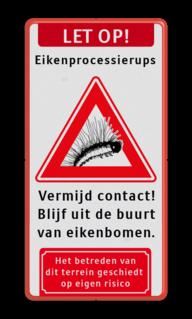 Informatiebord Aluminum waarschuwings-/informatiebord met de waarschuwing en mededeling dat er Eikenprocessierups in het gebied leven en actief zijn. Informatiebord - Eikenprocessierups Rups, eik, eikenrups,