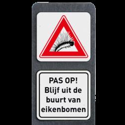 Verzwaarde bermpaal met 2 borden symbool/tekst Rups, eik, Eikrups, processierups,