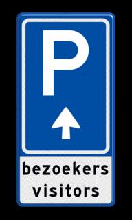 Parkeerbord BW201 met eigen tekst en pijl BW201 - pijl rechtdoor, visitors, bezoekers,