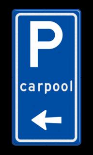 Verkeersbord Ga naar links voor carpool parkeren Verkeersbord RVV BW203l met aanpasbare pijlrichting BW203l