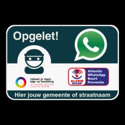WABP WhatsAppbord met jouw straatnaam en logo Whats App, WhatsApp, watsapp, preventie, attentie, buurt, wijkpreventie, straatpreventie, dorppreventie