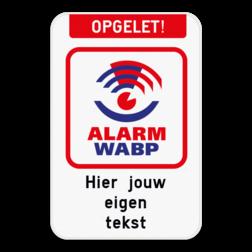 Product WABP bord met een boventekst en eigen tekst naar keuze. WABP - Opgelet! - Eigen tekst