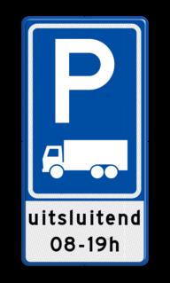 Verkeersbord parkeerplaats vrachtverkeer + eigen tekst Verkeersbord RVV E08c - 3txt - Parkeerplaats vrachtwagens + uitzondering E08c-OB105 E9, vrachtwagen, vrachtauto