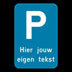Product Parkeerbord E9 met jouw eigen gekozen tekst. Parkeerbod - E9 met eigen tekst