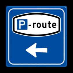 Verkeersbord Parkeerrouteverwijzing Verkeersbord RVV BW204 - Parkeerrouteverwijzing BW204