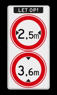 Verkeersbord RVV C18-C19 - Gesloten voor te hoge en te brede voertuigen LET OP! (banner), C18-vrij invoerbaar, C19-vrij invoerbaar, Gesloten, breder, hoger, hoogte, maximale, verboden
