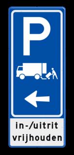 Parkeerbord expeditie - laden en lossen - uitrit vrijlaten E07, laden / lossen, Lange pijl links, in-/uitrit, vrijhouden